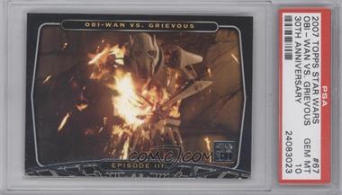 2007 Topps Star Wars 30th Anniversary - [Base] #67 - Episode III - Obi-Wan Kenobi Vs. General Grievous [PSA10GEMMT]