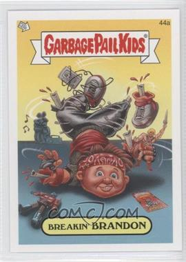 2008 Topps Garbage Pail Kids All-New Series 7 - [Base] #44a - Breakin' Brandon