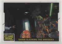 Saber Slashing the Droideka