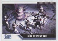 Ziro Surrounded