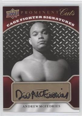 2009 Upper Deck Prominent Cuts - Cage Fighter Signatures #CFS-AM - Andrew McFedries