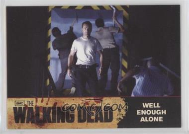 2011 Cryptozoic The Walking Dead Season 1 - [Base] #74 - Well Enough Alone
