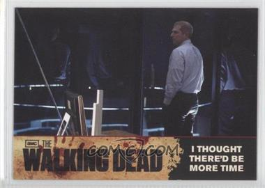 2011 Cryptozoic The Walking Dead Season 1 - Checklist #71 - I Thought there'd be more Time