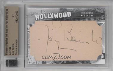 2011 Famous Fabrics Ink Hooray For Hollywood - Cut Signatures #FABA - Fay Bainter /1