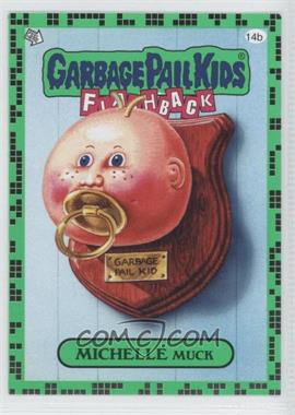 2011 Topps Garbage Pail Kids Flashback Series 2 - [Base] - Gross Green #14b - Michelle Muck