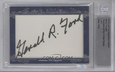 2012 Leaf Cut Signature Edition - [Base] #GEFO - Gerald Ford /1 [BGSAUTHENTIC]