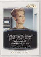 Seven of Nine, to Tuvok: Mortal Coil
