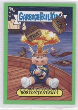 2012 Topps Garbage Pail Kids Brand New Series 1 - Adam Bomb Through History - Green #7 - Boston Tea Party