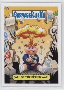 2012 Topps Garbage Pail Kids Brand New Series 1 - Adam Bomb Through History #10 - Fall of the Berlin Wall