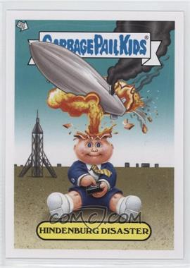 2012 Topps Garbage Pail Kids Brand New Series 1 - Adam Bomb Through History #8 - Hindenburg Disaster