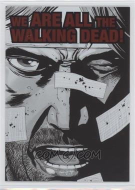 2013 Cryptozoic The Walking Dead Comic Set 2 - Quotable #QTB-2 - We ARE ALL the Walking Dead!