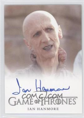 2013 Rittenhouse Game of Thrones Season 2 - Full-Bleed Autographs #IAHE - Ian Hanmore as Pyat Pree