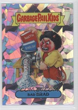 2013 Topps Garbage Pail Kids Chrome - [Base] - Atomic Refractor #18b - Bad Brad