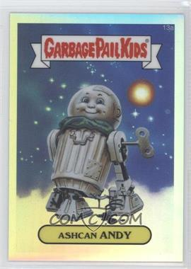 2013 Topps Garbage Pail Kids Chrome - [Base] - Refractor #13a - Ashcan Andy