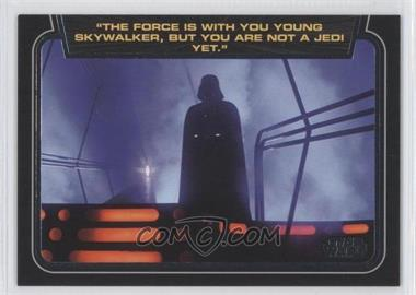 "2013 Topps Star Wars Galactic Files Series 2 - Classic Lines #CL-4 - ""The Force is with you""..."
