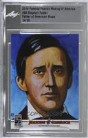 Stephen Foster /30 [Uncirculated]