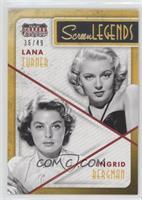 Ingrid Bergman, Lana Turner #/49