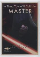 In Time, You Will Call Him Master