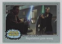The Phantom Menace - Negotiations gone wrong /150