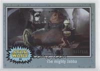 Return of the Jedi - The mighty Jabba #/150