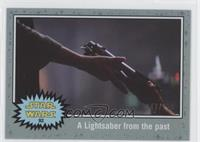The Force Awakens - A Lightsaber from the past #/150