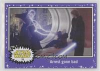 Revenge of the Sith - Arrest gone bad
