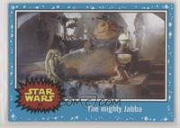 Return of the Jedi - The mighty Jabba