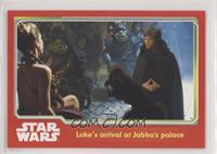 Luke's Arrival at Jabba's Palace