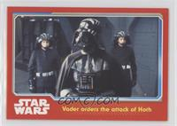 Vader orders the attack of Hoth