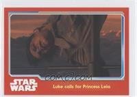 Luke calls for Princess Leia