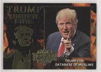 Trump for Database of Muslims [EX to NM]