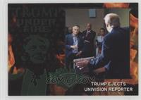 Trump Ejects Univision Reporter