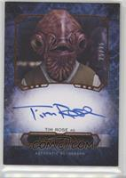 Tim Rose as Admiral Ackbar /25