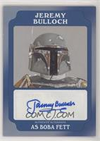 Jeremy Bulloch as Boba Fett #/25