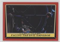 Facing the Evil Emperor