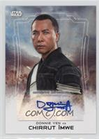 Donnie Yen as Chirrut ÃŽmwe