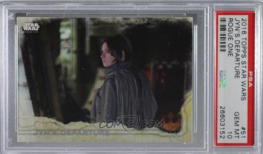 2016 Topps Star Wars: Rogue One Series 1 - [Base] #51 - Jyn's Departure [PSA 10 GEM MT]