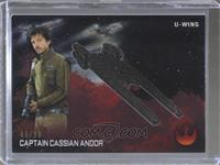 Captain Cassian Andor (U-Wing) [Noted] #/99