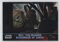 Rey, The Masked Scavenger of Jakku #/99