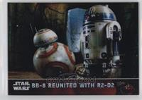 BB-8 Reunited with R2-D2 #/99