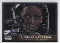 Lupita as Maz Kanata