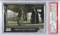 Unkar Plutt's Offer [PSA 10 GEM MT] #/100
