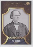 Historic Americans - P.T. Barnum