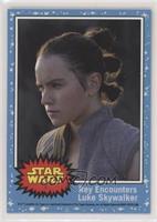 Rey Encounters Luke Skywalker #/775