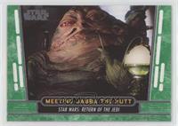 Meeting jabba the hutt