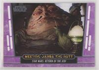 Meeting Jabba the Hutt #/100