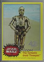 The Fantastic Droid Threepio!