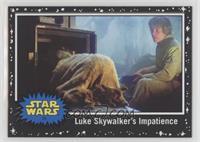Luke Skywalker's Impatience
