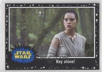 Rey alone!