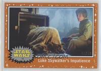Luke Skywalker's Impatience #/50